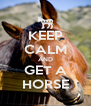 KEEP CALM AND GET A HORSE - Personalised Poster A4 size
