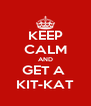 KEEP CALM AND GET A  KIT-KAT - Personalised Poster A4 size