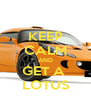 KEEP CALM AND GET A  LOTUS - Personalised Poster A4 size