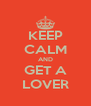 KEEP CALM AND GET A LOVER - Personalised Poster A4 size