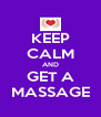 KEEP CALM AND GET A MASSAGE - Personalised Poster A4 size