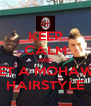 KEEP CALM AND GET A MOHAWK HAIRSTYLE - Personalised Poster A4 size
