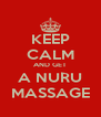 KEEP CALM AND GET A NURU MASSAGE - Personalised Poster A4 size