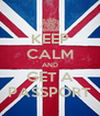KEEP CALM AND GET A PASSPORT - Personalised Poster A4 size