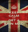 KEEP CALM AND GET A RAIN MAC - Personalised Poster A4 size
