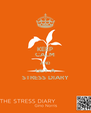KEEP CALM AND GET A STRESS DIARY - Personalised Poster A4 size
