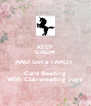 KEEP CALM AND Get a TAROT  Card Reading With Clairsreading page - Personalised Poster A4 size