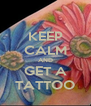 KEEP CALM AND GET A TATTOO - Personalised Poster A4 size