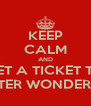 KEEP CALM AND GET A TICKET TO WINTER WONDERLAN - Personalised Poster A4 size