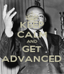 KEEP CALM AND GET ADVANCED - Personalised Poster A4 size