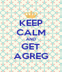 KEEP CALM AND GET AGREG - Personalised Poster A4 size