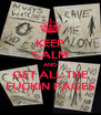 KEEP CALM AND GET ALL THE FUCKIN PAGES - Personalised Poster A4 size