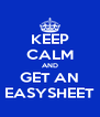 KEEP CALM AND GET AN EASYSHEET - Personalised Poster A4 size