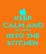 KEEP CALM AND GET BACK INTO THE KITCHEN - Personalised Poster A4 size