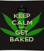 KEEP CALM AND GET BAKED - Personalised Poster A4 size