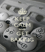 KEEP CALM AND GET BAKING - Personalised Poster A4 size