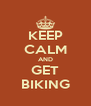 KEEP CALM AND GET BIKING - Personalised Poster A4 size