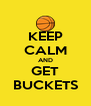 KEEP CALM AND GET BUCKETS - Personalised Poster A4 size