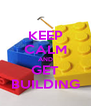 KEEP CALM AND GET BUILDING - Personalised Poster A4 size