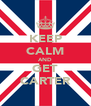KEEP CALM AND GET CARTER - Personalised Poster A4 size