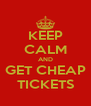 KEEP CALM AND GET CHEAP TICKETS - Personalised Poster A4 size