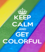 KEEP CALM AND GET COLORFUL - Personalised Poster A4 size