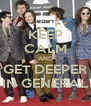 KEEP CALM AND GET DEEPER IN GENERAL - Personalised Poster A4 size