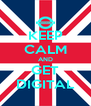KEEP CALM AND GET DIGITAL - Personalised Poster A4 size