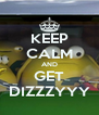 KEEP CALM AND GET DIZZZYYY - Personalised Poster A4 size