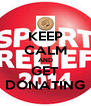 KEEP CALM AND GET DONATING - Personalised Poster A4 size