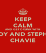 KEEP CALM AND GET DRUNK WITH MANDY AND STEPHANIE CHAVIE - Personalised Poster A4 size