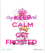KEEP CALM AND GET FROSTED  - Personalised Poster A4 size