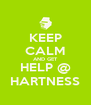 KEEP CALM AND GET HELP @ HARTNESS - Personalised Poster A4 size
