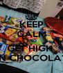 KEEP CALM AND GET HIGH  ON CHOCOLATE - Personalised Poster A4 size