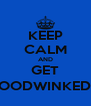 KEEP CALM AND GET HOODWINKED ;) - Personalised Poster A4 size