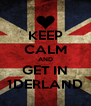 KEEP CALM AND GET IN 1DERLAND - Personalised Poster A4 size