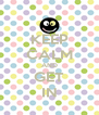 KEEP CALM AND GET IN - Personalised Poster A4 size