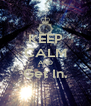 KEEP CALM AND Get In.  - Personalised Poster A4 size