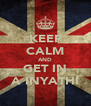 KEEP CALM AND GET IN A INYATHI - Personalised Poster A4 size