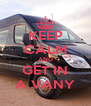KEEP CALM AND GET IN A VANY - Personalised Poster A4 size