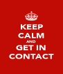 KEEP CALM AND GET IN CONTACT - Personalised Poster A4 size