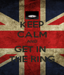 KEEP CALM AND GET IN  THE RING - Personalised Poster A4 size