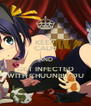 KEEP CALM AND GET INFECTED WITH CHUUNIBYOU - Personalised Poster A4 size