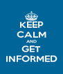 KEEP CALM AND GET INFORMED - Personalised Poster A4 size
