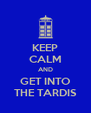 KEEP CALM AND GET INTO THE TARDIS - Personalised Poster A4 size