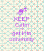 KEEP Calm and get into university - Personalised Poster A4 size