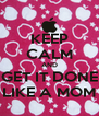 KEEP CALM AND GET IT DONE LIKE A MOM - Personalised Poster A4 size