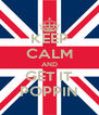 KEEP CALM AND GET IT POPPIN - Personalised Poster A4 size