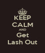 KEEP CALM AND Get Lash Out - Personalised Poster A4 size