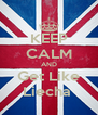 KEEP CALM AND Get Like Liecha  - Personalised Poster A4 size